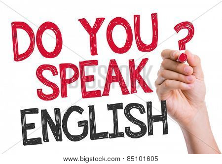 Do you speak English written on the wipe board