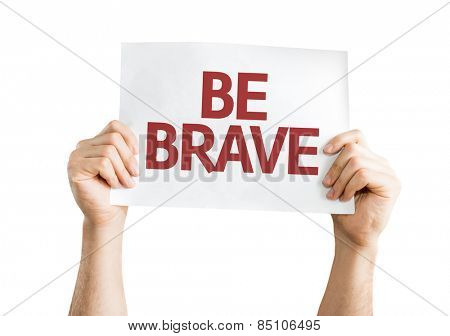 Be Brave card isolated on white