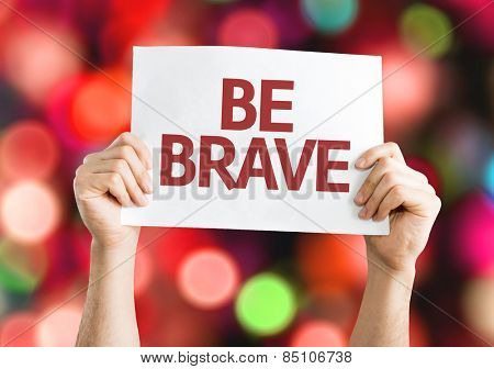 Be Brave card with colorful background with defocused lights