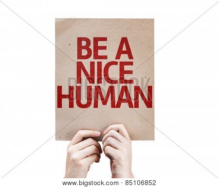 Be a Nice Human card isolated on white