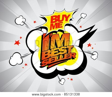 I`m bestseller, buy me. Explosion design in pop-art style.
