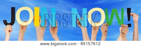 People Hands Holding Colorful Straight Word Join Now Blue Sky