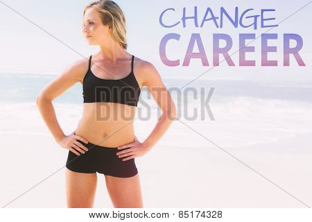 Fit blonde standing on the beach against change career