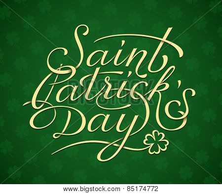 Saint Patricks Day card print template. Hand lettering. Vector illustration