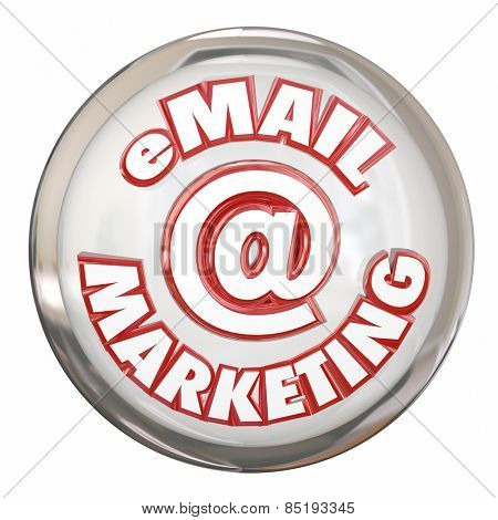 Email Marketing words on a white shiny button to illustrate advertising and communication message sent via electronic or digital campaign