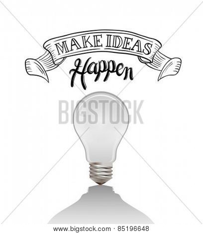 Digitally generated Make ideas happen vector