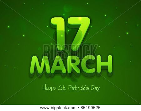 3D text 17 March on clover leaf decorated shiny green background for Happy St. Patrick's Day celebration.