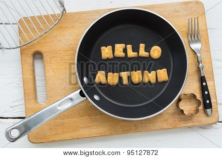 Cookie Biscuits Word Hello Autumn In Frying Pan