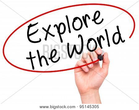 Man Hand writing Explore the World with black marker on visual screen.