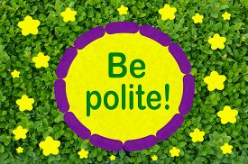 picture of politeness  - Be polite message over green leaf background - JPG