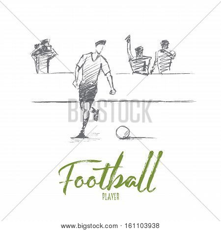 Vector hand drawn football player concept sketch. Football player running with ball, operator and teammates at background. Lettering Football player