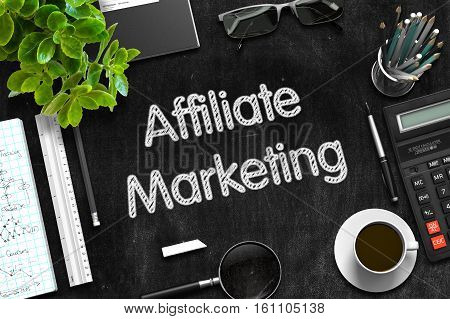 Business Concept - Affiliate Marketing Handwritten on Black Chalkboard. Top View Composition with Chalkboard and Office Supplies on Office Desk. 3d Rendering.