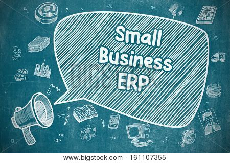 Small Business ERP on Speech Bubble. Hand Drawn Illustration of Shrieking Loudspeaker. Advertising Concept.