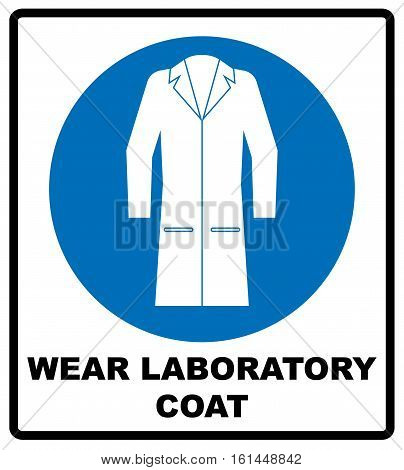 Wear laboratory coat sign. Industry health and safety protection equipment icon. Protective clothing must be worn. Information mandatory symbol in blue circle isolated on white. Vector illustration