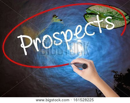 Woman Hand Writing Prospects With Marker Over Transparent Board