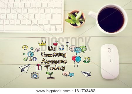 Do Something Awesome Today Concept With Workstation