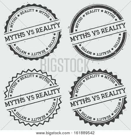 Myths Vs Reality Insignia Stamp Isolated On White Background. Grunge Round Hipster Seal With Text, I