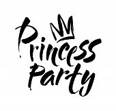 Princess Party, Calligraphic Design With The Word Princess. Modern Brush Ink. Isolated On White Back poster