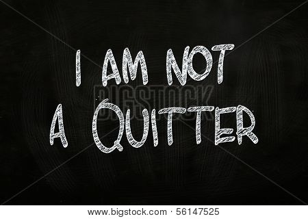 I Am Not A Quitter