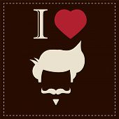 I love vintage hipster hair style and mustache, vector illustration
