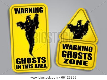 Warning Ghosts in this area Sign