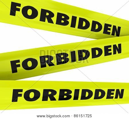 Forbidden word on yellow tape to illustrate restricted access not allowed such as crime area or secured, classified or secret place