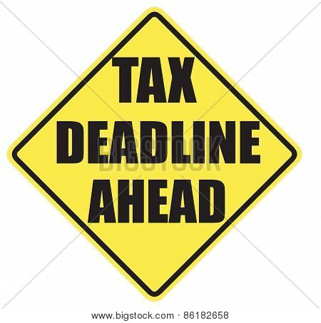 Tax Deadline Ahead Warning Sign