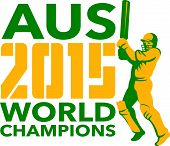 image of bat  - Illustration of a cricket player batsman with bat batting with words Australia AUS Cricket 2015 World Champions done in retro style on isolated background - JPG
