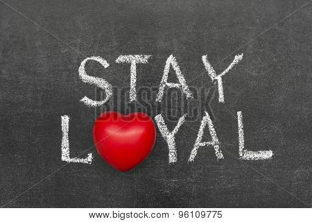 Stay Loyal