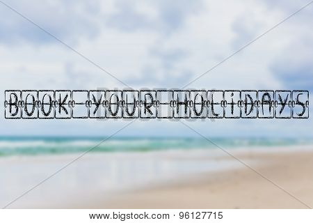 Schedule Board With Words Book Your Holidays On Beach Background