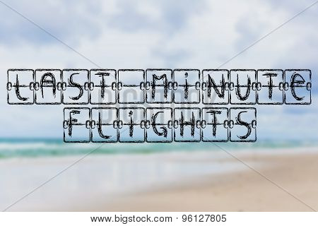 Schedule Board With Words Last Minute Flights On Beach Background