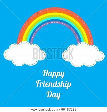 Happy Friendship Day Rainbow And White Clouds In The Sky. Dash Line. Flat Design