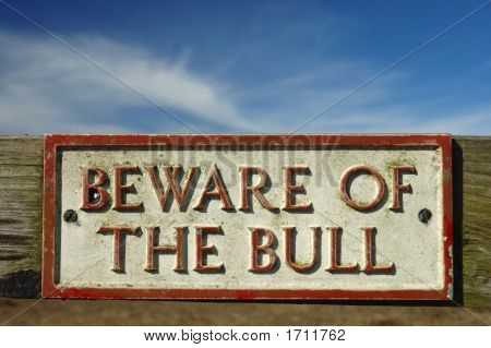 Beware Of The Bull