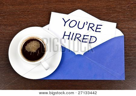 You're hired message and coffee