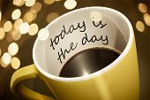 A yellow cup of coffee with surprise text today is the day 3d illustration poster