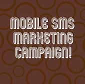 Handwriting Text Writing Mobile Sms Marketing Campaign. Concept Meaning Advertising Communication Pr poster