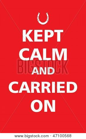Kept Calm and Carried On