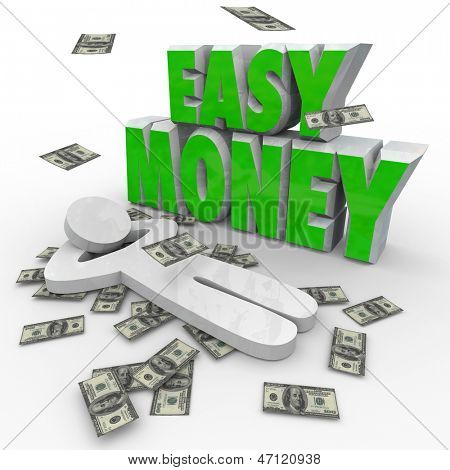 A person relaxes as money falls around him and the words Easy Money to illustrate earning an income without much work or effort