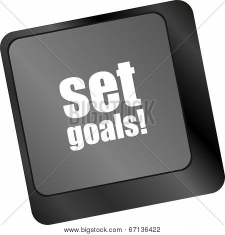 Set Goals Button On Keyboard - Business Concept