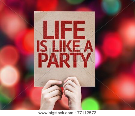 Life is Like a Party written on colorful background with defocused lights