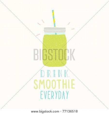Drink smoothie everyday. Cute hand drawn jar.