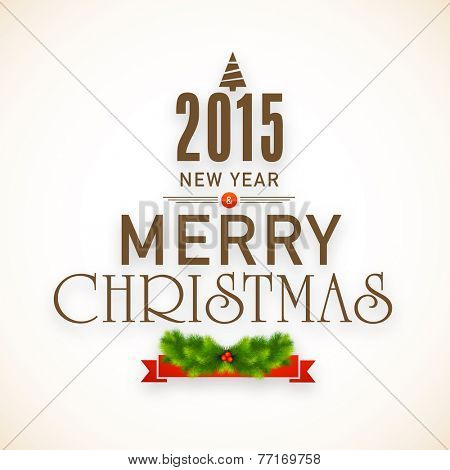Beautiful banner, poster or flyer for Merry Christmas and Happy New Year 2015 celebrations.