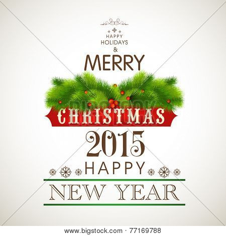 Poster, banner or flyer for Merry Christmas and Happy New Year celebrations with shiny fir leafs and mistletoe.