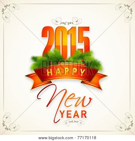 Happy New Year 2015 celebration greeting card design with shiny elegant text, ribbon, mistletoe and fir tree.