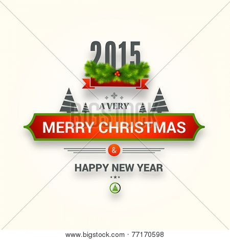 Elegant poster, banner or flyer for Happy New Year 2015 and Merry Christmas celebrations with fir tree, mistletoe and X-mas Tree.