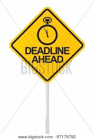 Deadline ahead road sign