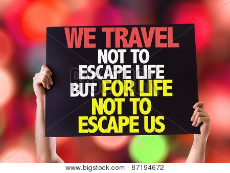 We Travel Not To Escape Life But For Life Not To Escape Us card with bokeh background