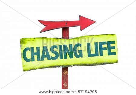 Chasing Life sign isolated on white