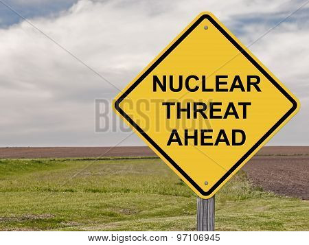 Caution - Nuclear Threat Ahead
