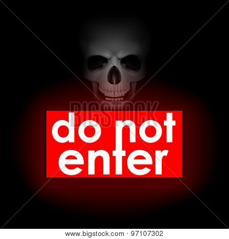 Do Not Enter Against The Backdrop Of The Skull
